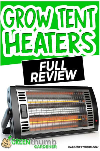 grow tent heaters full review