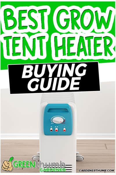 best grow tent heater buying guide