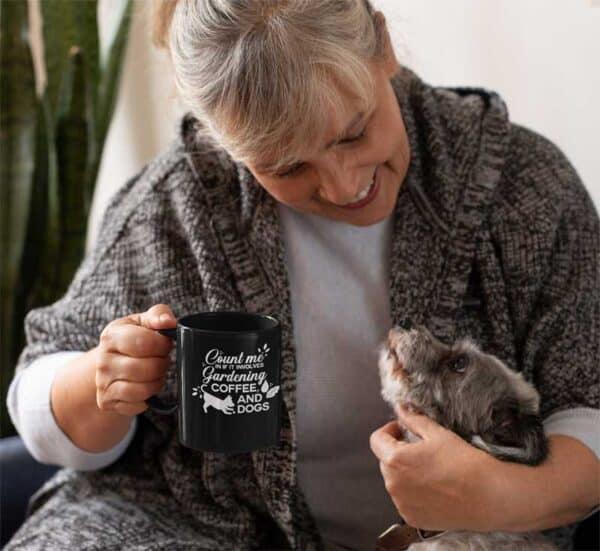 Count Me In Gardening Dog Black Coffee Mug Woman