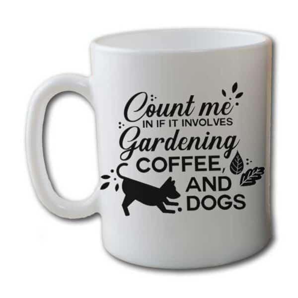 Count Me In Gardening Dog White Coffee Mug