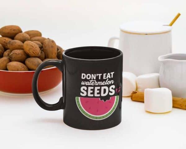 Don't Eat Watermelon Seeds Garden Black Coffee Mug gift