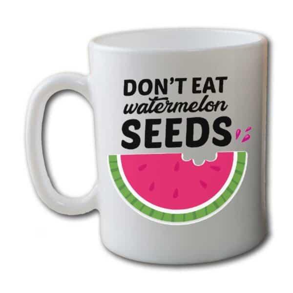 Don't Eat Watermelon Seeds Garden White Coffee Mug