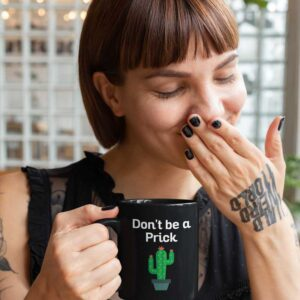 Dont be a Prick Garden Black Coffee Mug Woman