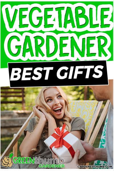 vegetable gardener best gifts