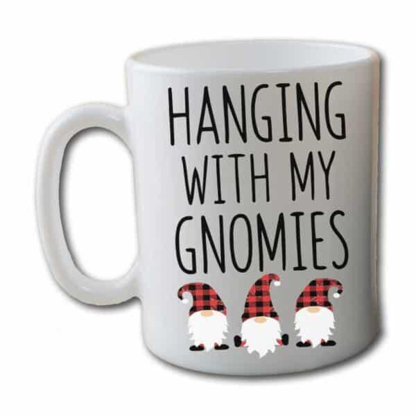 Hanging With My Gnomies White Coffee Mug