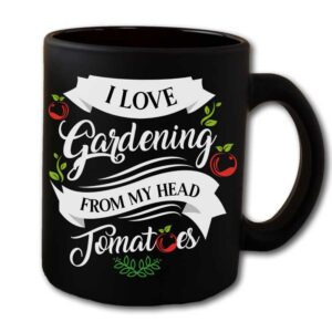 I Love Gardening From My Head Tomatoes Black Coffee Mug
