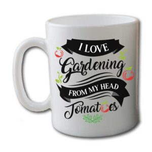 I Love Gardening From My Head Tomatoes White Coffee Mug