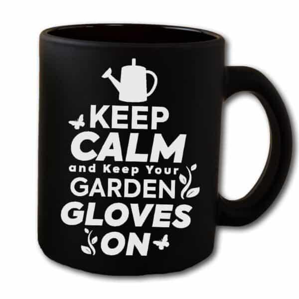 Keep Calm And Keep your Garden Gloves On Black Coffee Mug