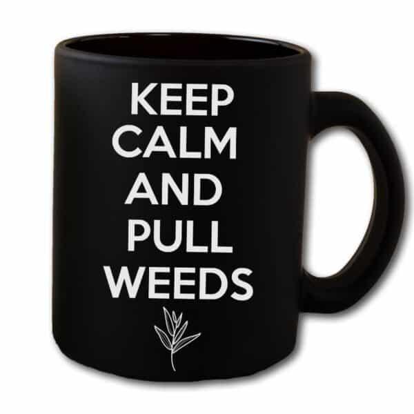 Keep Calm And Pull Weeds Black Coffee Mug