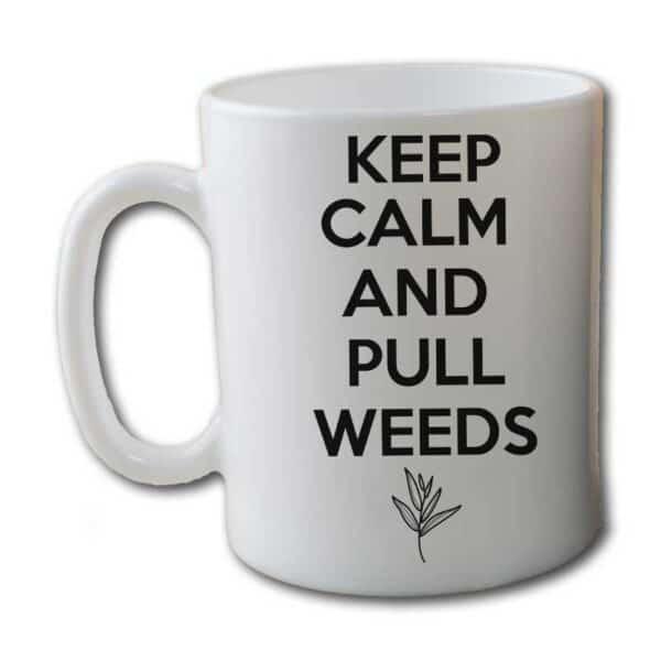 Keep Calm And Pull Weeds White Coffee Mug