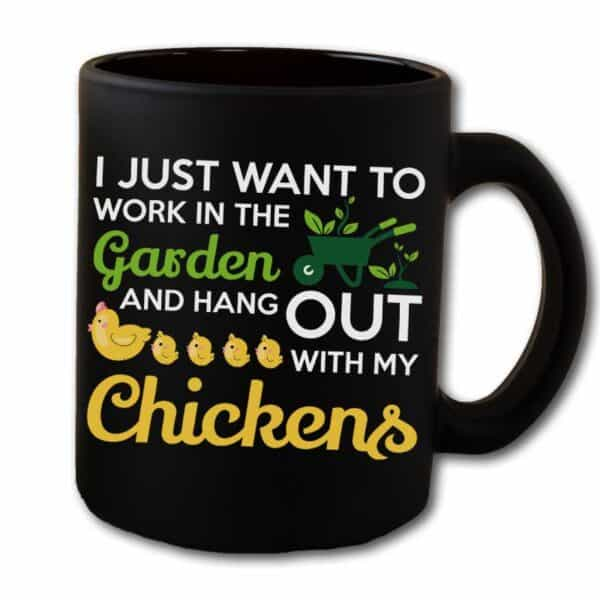 Work in The Garden & Hang With My Chickens Black Coffee Mug