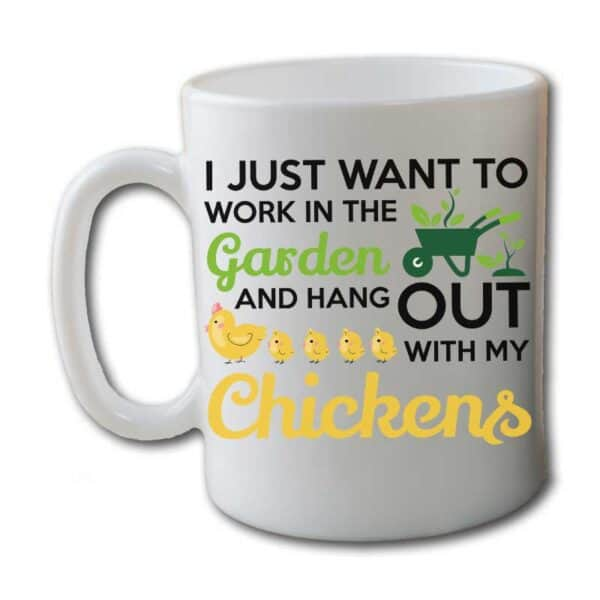 Work in The Garden & Hang With My Chickens White Coffee Mug