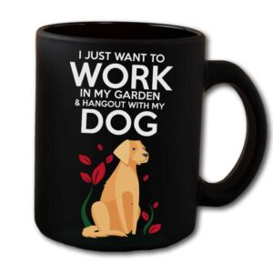 Work in The Garden & Hang With My Dog Black Coffee Mug