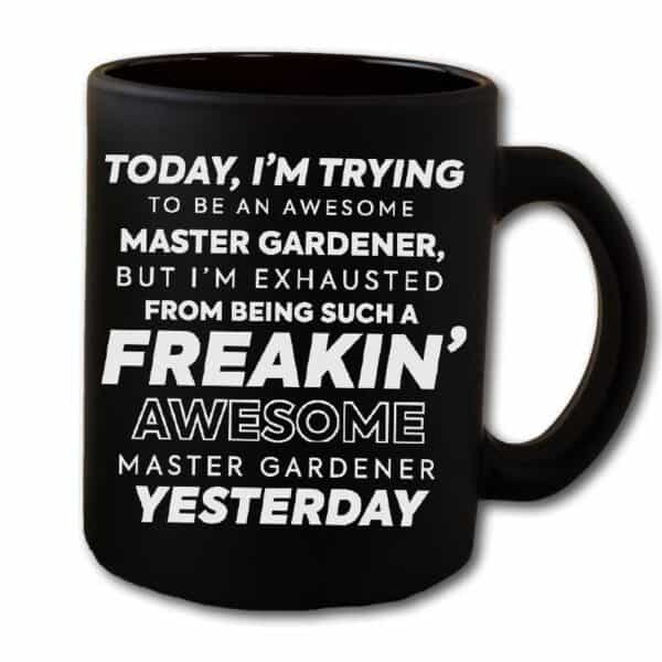 Freakin Awesome Master Gardener Black Coffee Mug