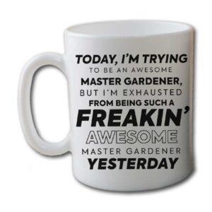 Freakin Awesome Master Gardener White Coffee Mug