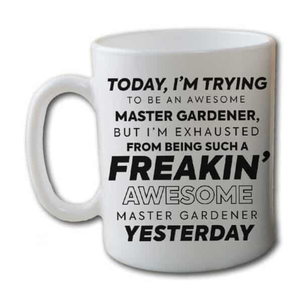 Freakin Awesome Master Gardener White Coffee Mug