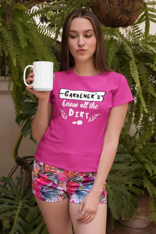 Gardeners Know All The Dirt Pink Womans Shirt Girl