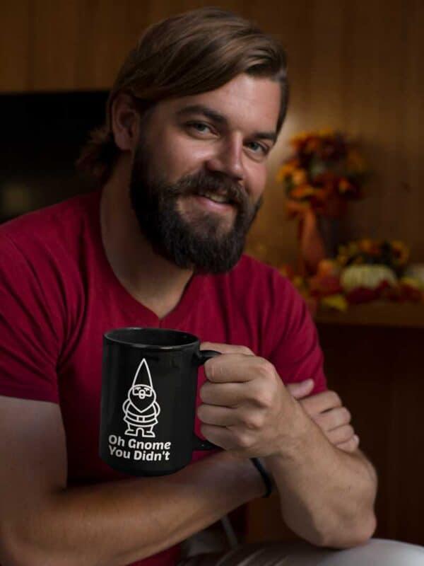Oh Gnome You Didnt Black Coffee Mug Man