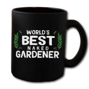 Worlds Best Naked Gardener Black Coffee Mug