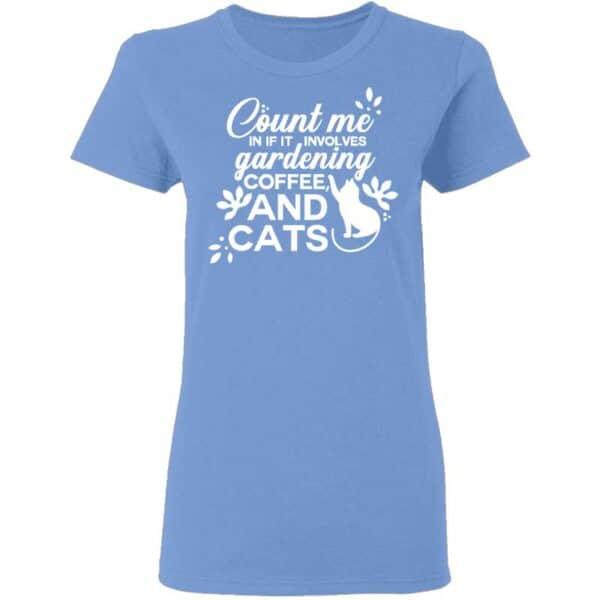 Count Me in Garden Coffee CAT Womans Tshirt Carolina Blue