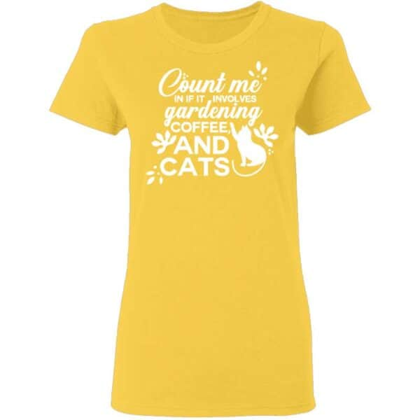 Count Me in Garden Coffee CAT Womans Tshirt Daisy