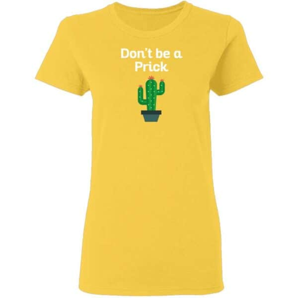 Dont Be a Prick Womans T Shirt Daisy