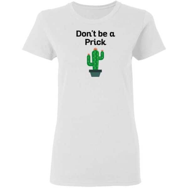 Dont Be a Prick Womans T Shirt White