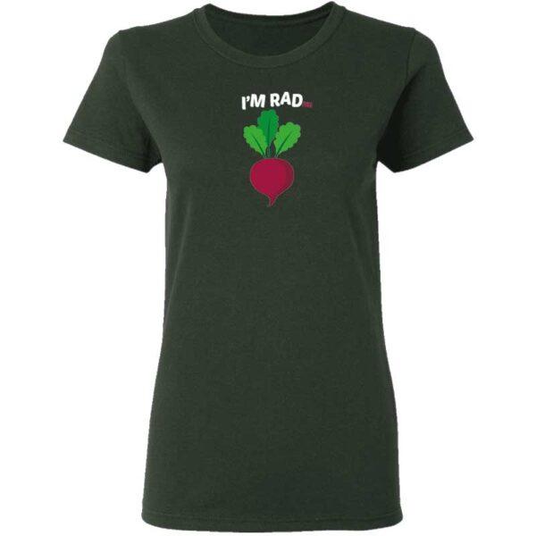 Im RADish Womans T Shirt Forest Green
