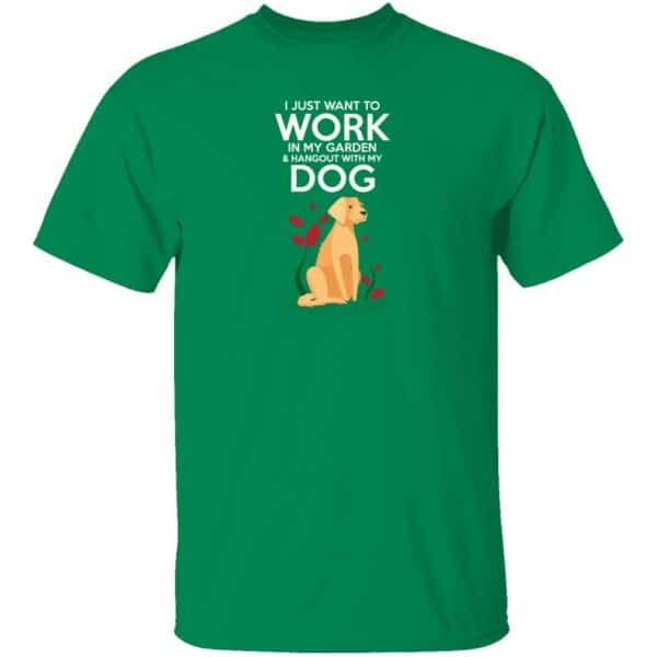 Work in The Garden & Hang With My Dog Mens T Shirt Turf Green