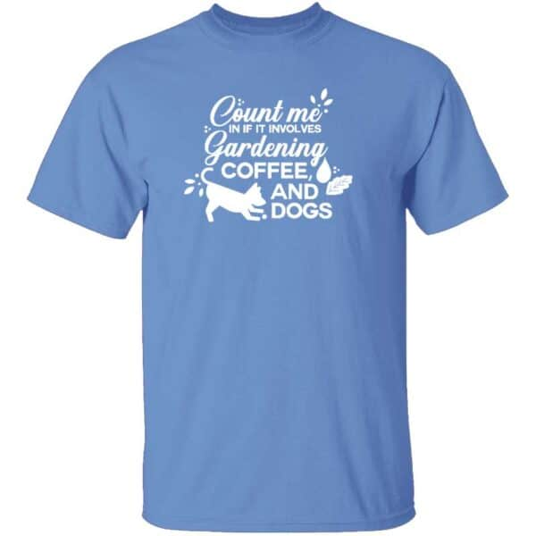 Count Me In If It Involves Gardening, Coffee, And Dogs Mens T Shirt Carolina Blue