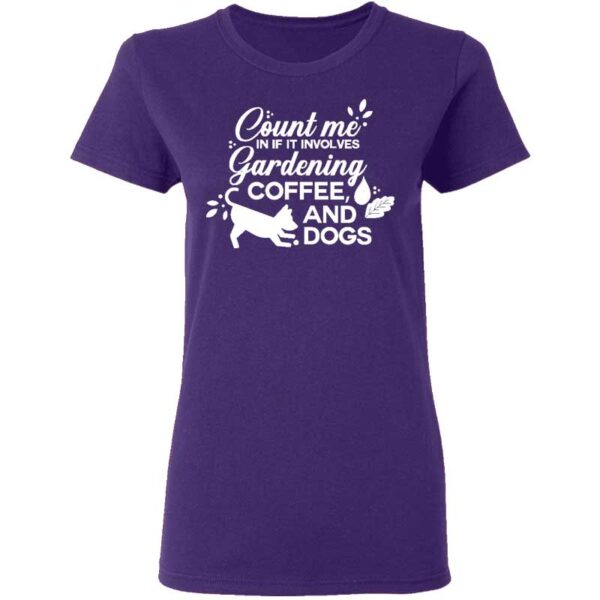 Count Me In If It Involves Gardening, Coffee, And Dogs Womans T Shirt Purple