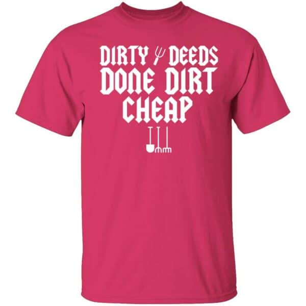 Dirty Deeds Done Dirt Cheap Mens T Shirt Heliconia
