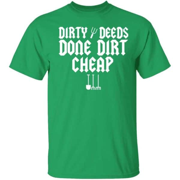 Dirty Deeds Done Dirt Cheap Mens T Shirt Irish Green