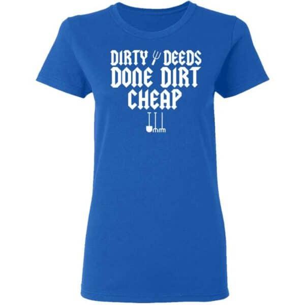 Dirty Deeds Done Dirt Cheap Womans T Shirt Royal Blue