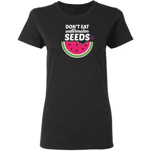 Dont Eat Watermelon Seeds Womans T Shirt Black