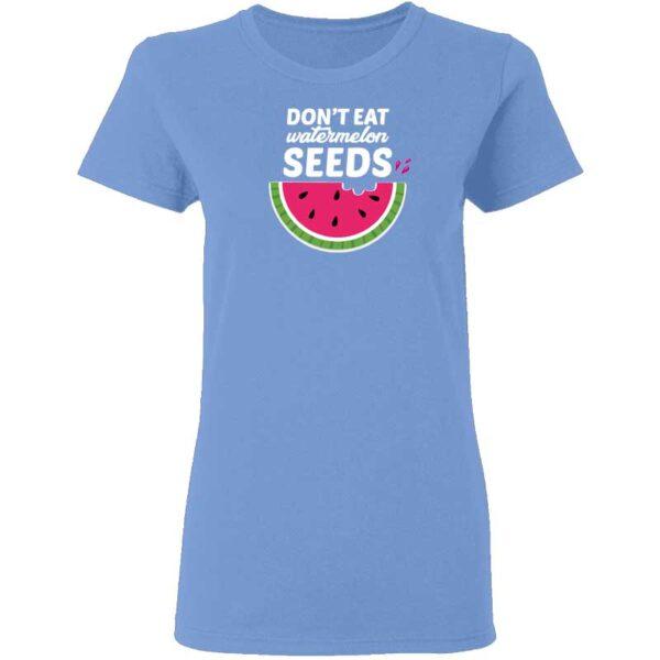 Dont Eat Watermelon Seeds Womans T Shirt Carolina Blue
