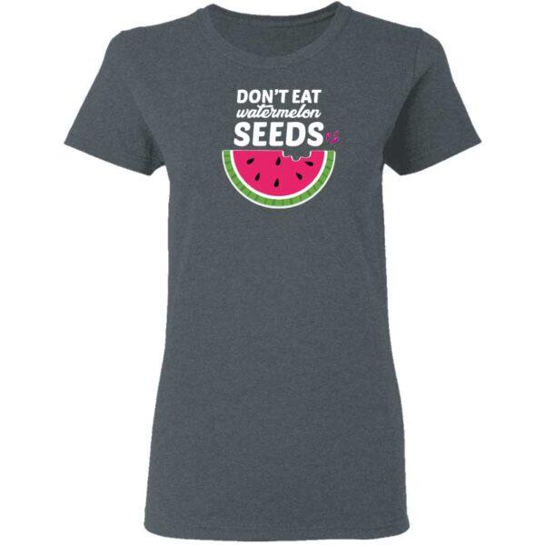 Dont Eat Watermelon Seeds Womans T Shirt Dark Heather