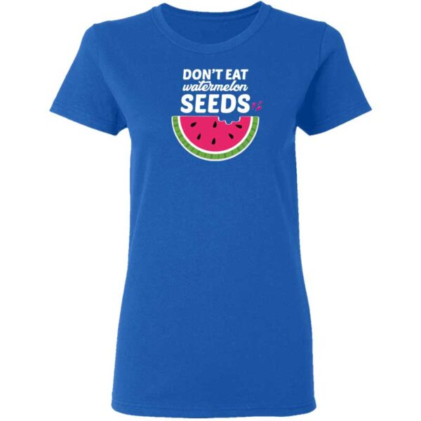 Dont Eat Watermelon Seeds Womans T Shirt Royal Blue