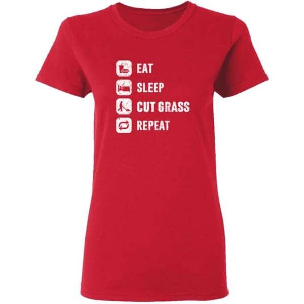 Eat Sleep Cut Grass Repeat Lawn Garden Womans T Shirt Red