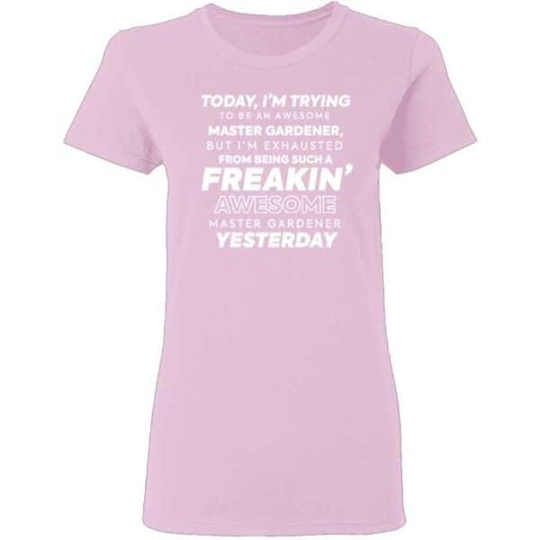 Freakin Awesome Master Gardener Womans T Shirt Light Pink
