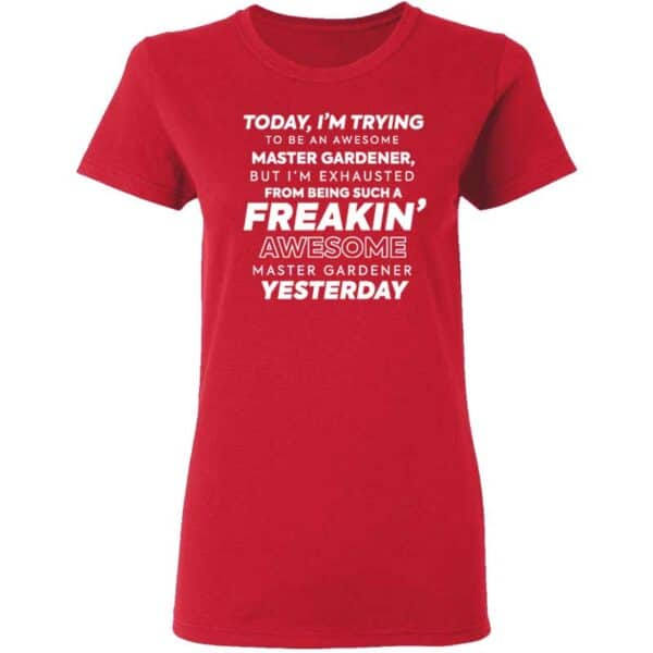 Freakin Awesome Master Gardener Womans T Shirt Red