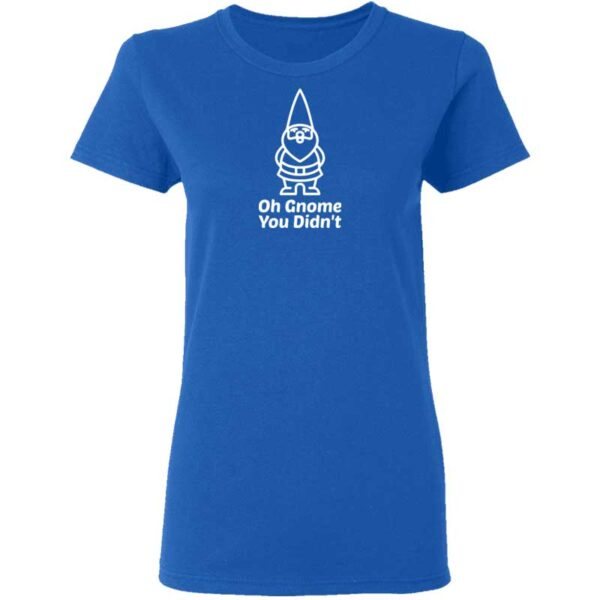 Oh Gnome You Didnt Womans T Shirt Royal Blue