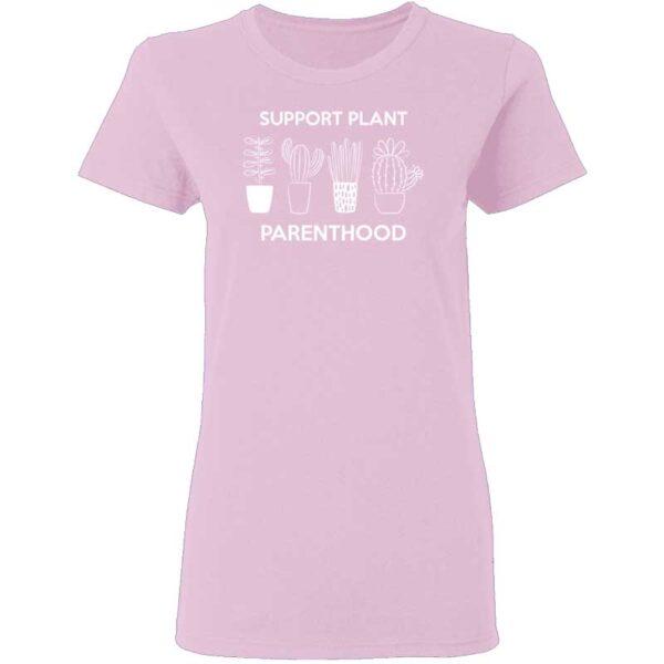Support Plant Parenthood Womans T Shirt Light Pink
