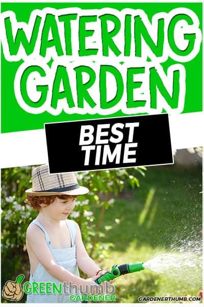 watering garden best time
